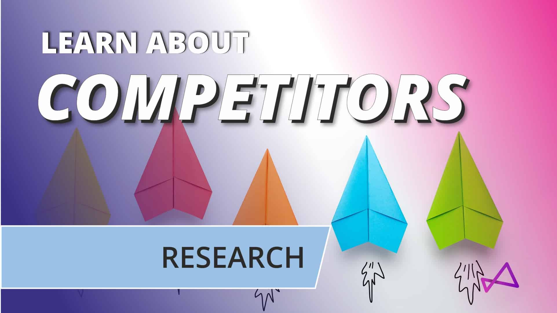 Competitor Research - learn more about