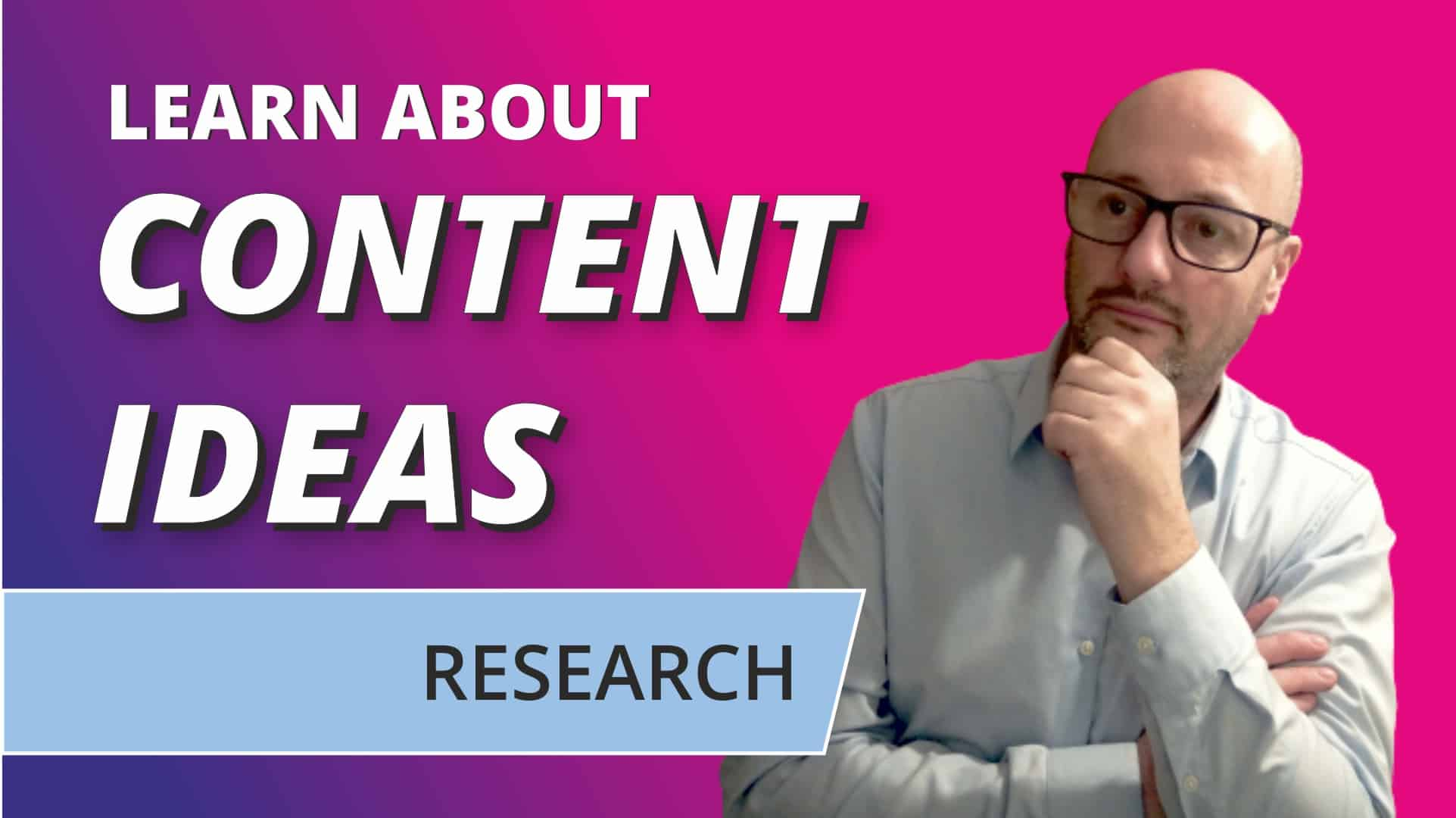 Content Ideas - learn more about