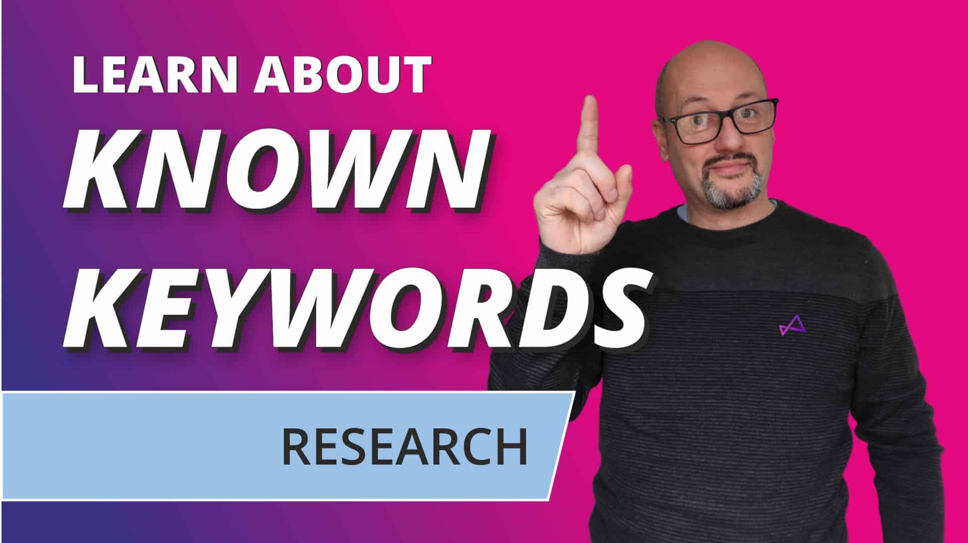 Known Keywords - learn more about